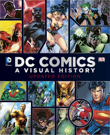 DC Comics: A Visual History by Daniel Wallace, Alan Cowsill, Alex Irvine and Matthew Manning