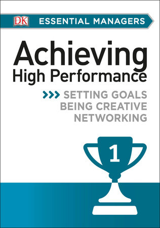 DK Essential Mgrs:Achievg High Perfrmce by Pippa Bourne and Michael Bourne