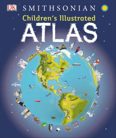Children's Illustrated Atlas by DK