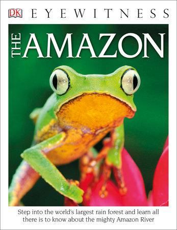 DK Eyewitness Books The Amazon by DK