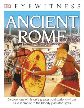 DK Eyewitness Books: Ancient Rome by Simon James and DK Publishing