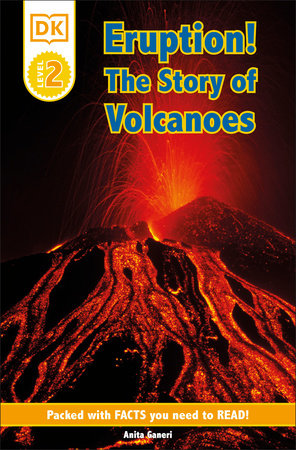 DK Readers L2: Eruption!: The Story of Volcanoes by Anita Ganeri