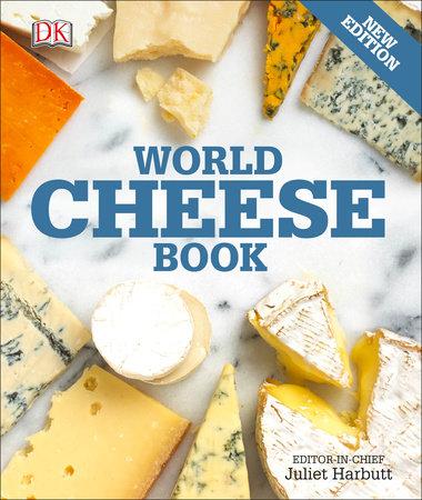 World Cheese Book by Juliet Harbutt