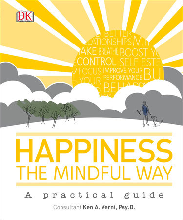 Happiness the Mindful Way by Ken A. Verni, Psy.D.