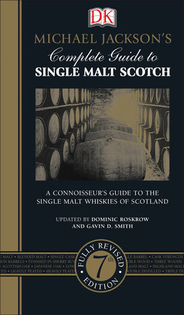Michael Jackson's Complete Guide to Single Malt Scotch by Dominic Roskrow and Gavin D. Smith