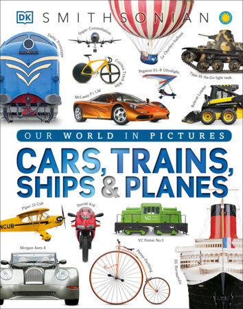 Cars, Trains, Ships, and Planes by DK
