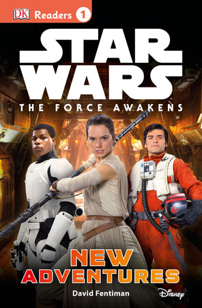 DK Readers L1: Star Wars: The Force Awakens: New Adventures by David Fentiman