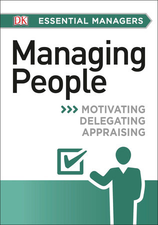 DK Essential Managers: Managing People by Johanna Hunsaker and Phillip Hunsaker