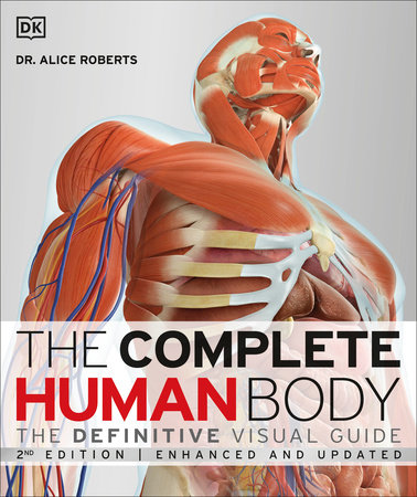 The Complete Human Body, 2nd Edition by Dr. Alice Roberts