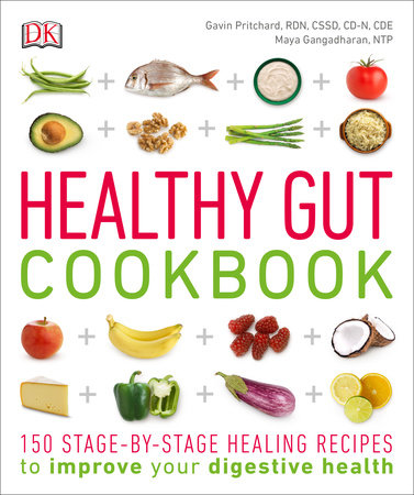 Healthy Gut Cookbook by Gavin Pritchard, RD, CSSD, CD-N, CDE and Maya Gangadharan, NTP