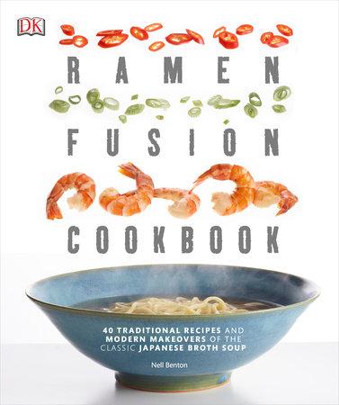 Ramen Fusion Cookbook by Nell Benton