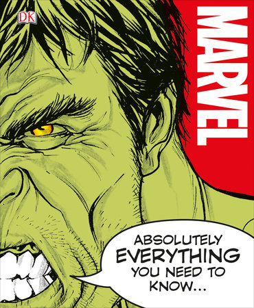 Marvel Absolutely Everything You Need to Know by Adam Bray, John Sazaklis, Lorraine Cink and Sven Wilson