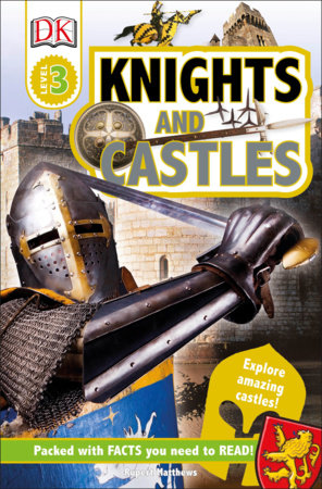 DK Readers L3: Knights and Castles by Rupert Matthews