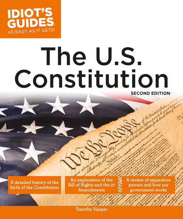 The U.S. Constitution, 2nd Edition by Timothy Harper