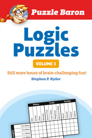 Puzzle Baron's Logic Puzzles, Volume 3 by Stephen P. Ryder