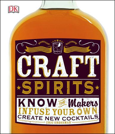 Craft Spirits by Eric Grossman