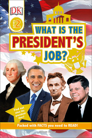 DK Readers L2: What is the President's Job? by Allison Singer