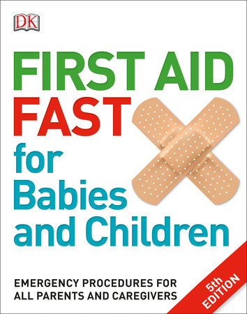 First Aid Fast for Babies and Children by DK