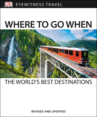 Where to Go When the World's Best Destinations by DK Eyewitness