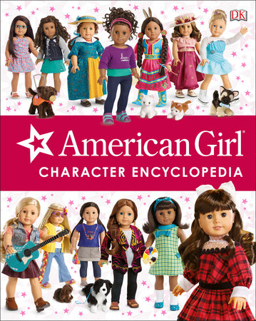 American Girl Character Encyclopedia by Carrie Anton and Erin Falligant