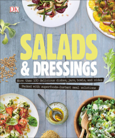 Salads and Dressings by DK
