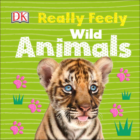 Really Feely Wild Animals by DK