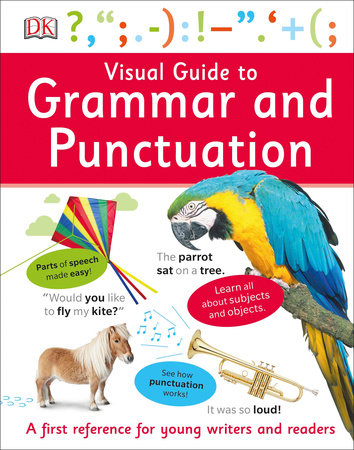 Visual Guide to Grammar and Punctuation by DK