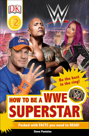 DK Readers L2: WWE: How to be a WWE Superstar by DK