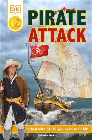 DK Readers L2: Pirate Attack! by Deborah Lock