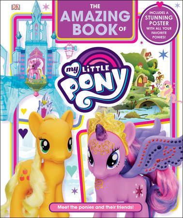 The Amazing Book of My Little Pony by DK