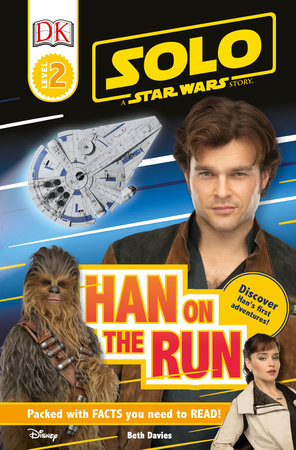 Solo: A Star Wars Story: Han on the Run (Level 2 DK Reader) by DK