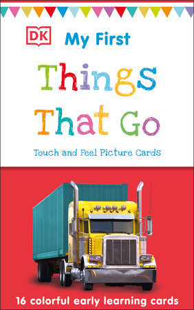 My First Touch and Feel Picture Cards: Things That Go by DK