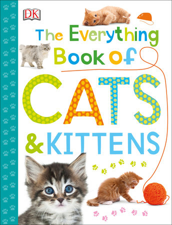 The Everything Book of Cats and Kittens by DK