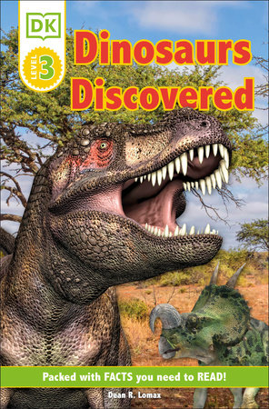 DK Readers Level 3: Dinosaurs Discovered by Dean R. Lomax and DK