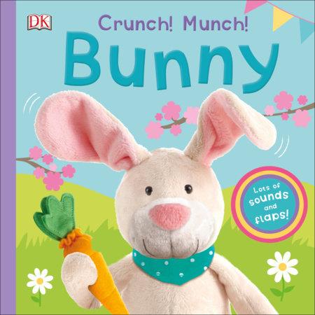 Crunch! Munch! Bunny by DK