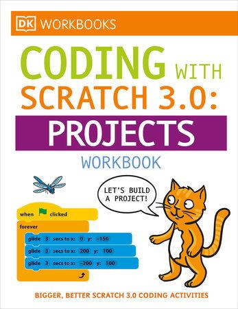DK Workbooks: Computer Coding with Scratch 3.0 Workbook by DK