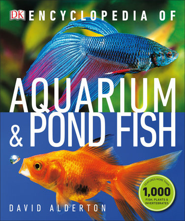 Encyclopedia of Aquarium and Pond Fish by David Alderton