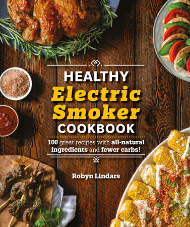 The Healthy Electric Smoker Cookbook by Robyn Lindars