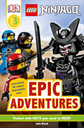 DK Readers Level 3: LEGO NINJAGO: Epic Adventures by Julia March and DK