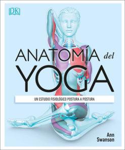Anatomía del Yoga (Science of Yoga)