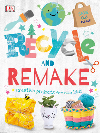Recycle and Remake by DK