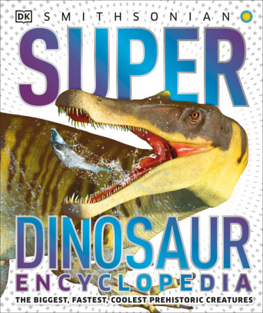Super Dinosaur Encyclopedia by DK