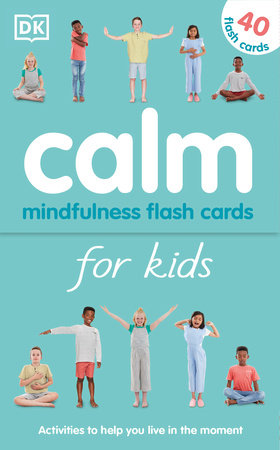 Calm - Mindfulness Flash Cards for Kids by Wynne Kinder