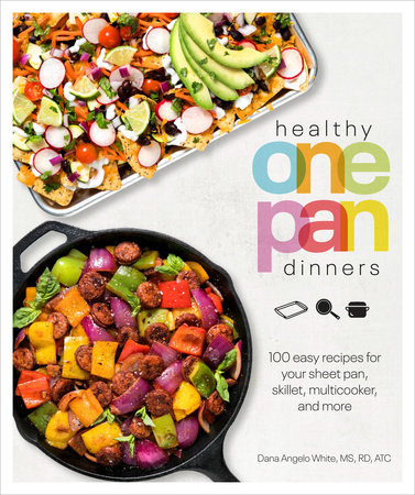 Healthy One Pan Dinners by White, Dana Angelo MS, RD, ATC