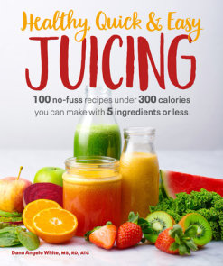 Healthy, Quick & Easy Juicing