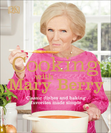 Cooking with Mary Berry by Mary Berry