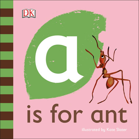 A is for Ant by DK