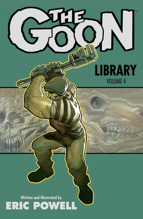 The Goon Library Volume 4 by Eric Powell