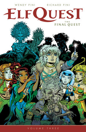 ElfQuest: The Final Quest Volume 3 by Wendy Pini and Richard Pini