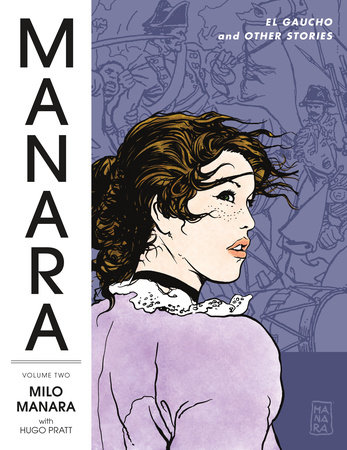 Manara Library Volume 2: El Gaucho and Other Stories by Hugo Pratt and Milo Manara